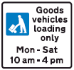 Goods vehicles loading only Mon - Sat 10am - 4pm